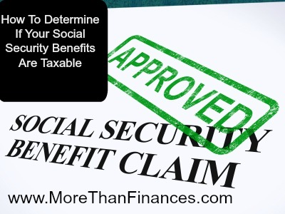 How To Determine If Your Social Security Benefits Are Taxable