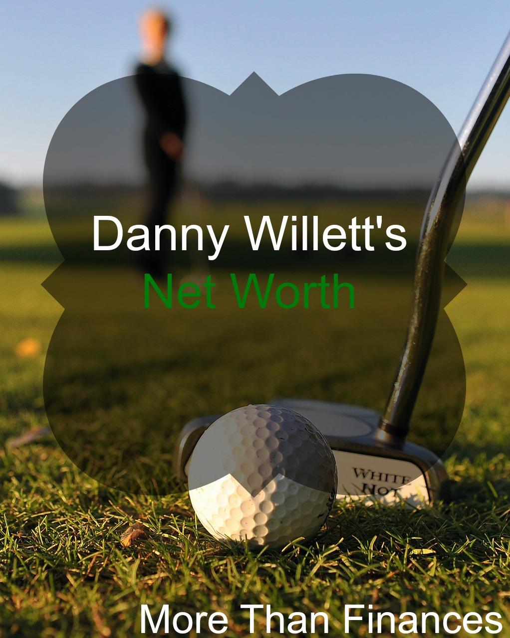 Danny Willett's Net Worth