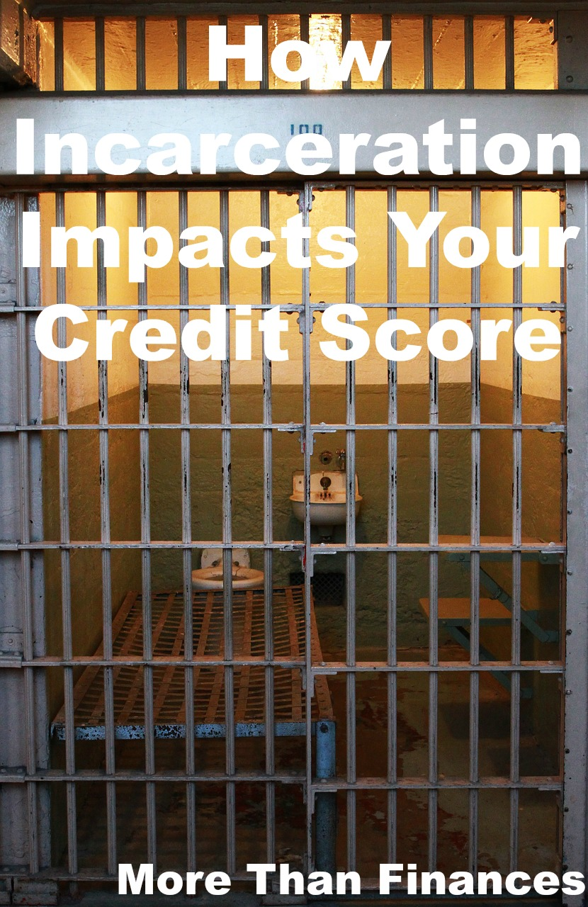 How Incarceration Impacts Your Credit Score