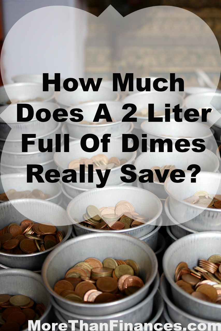 How Much Does A 2 Liter Full Of Dimes Really Save-