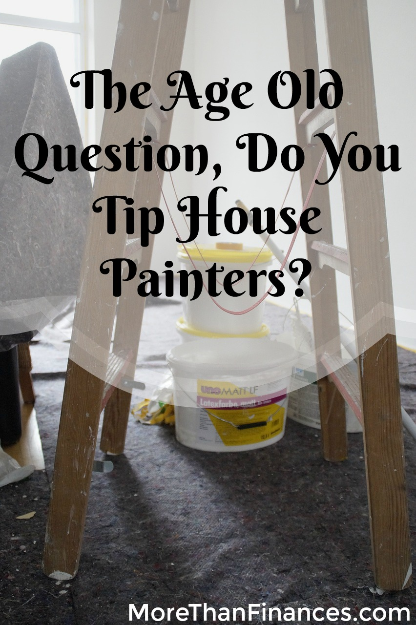 The Age Old Question, Do You Tip House Painters-
